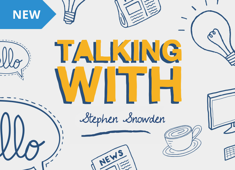 Talking with Stephen Snowden